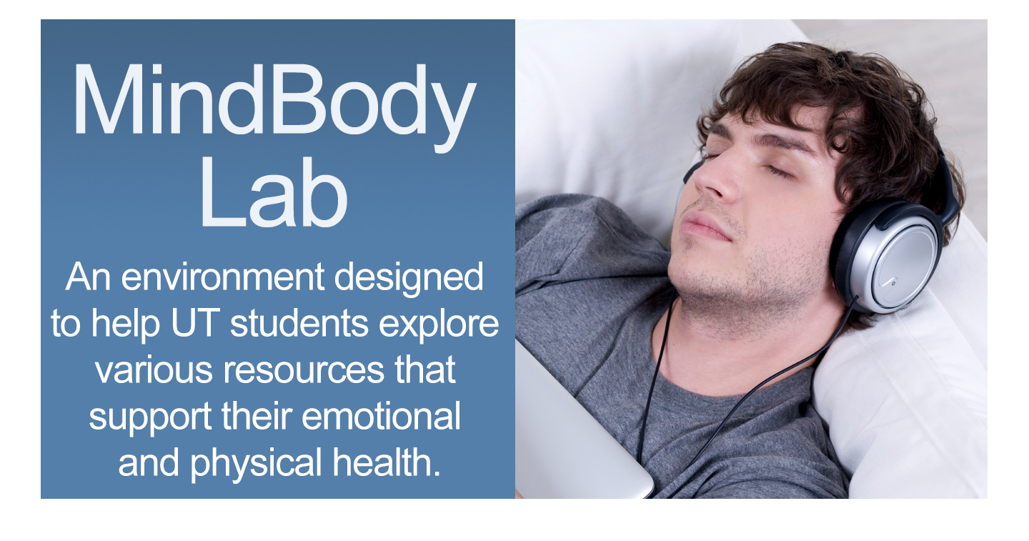 MindBody Lab - An environment designed to help UT students explore various resources that support their emotional and physical health.