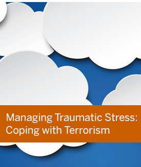 managing traumatic stress: coping with terrorism